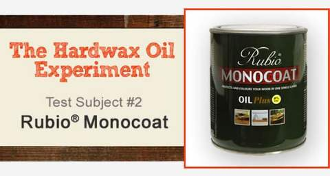 The Hardwax Oil Experiment – Rubio Monocoat