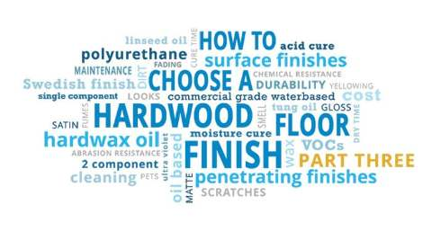 How to Choose a Hardwood Floor Finish - Part 3