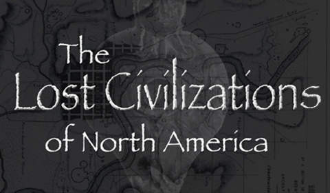The Lost Civilizations of North America
