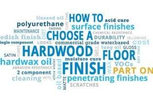 How to Choose a Hardwood Floor Finish – Part 4