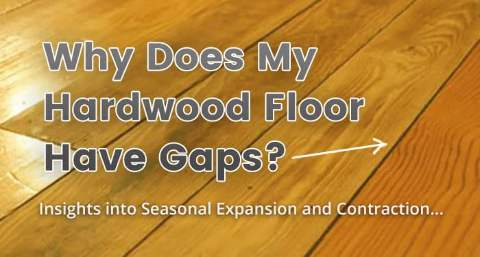 Why does my hardwood floor have gaps