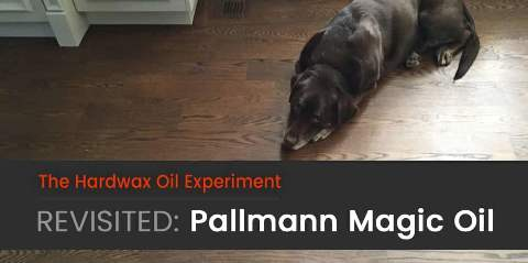 Revisited: Pallmann Magic Oil
