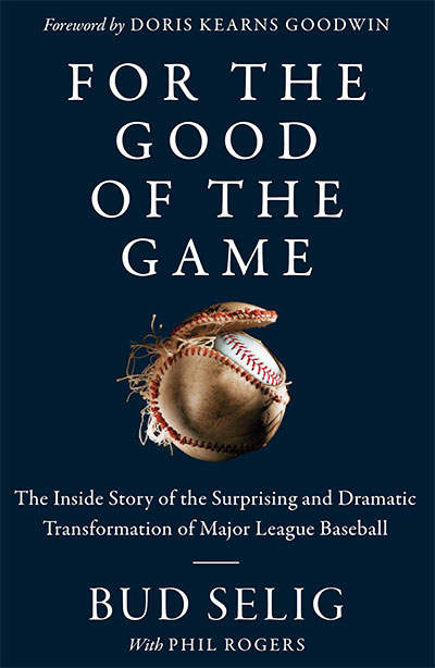For The Good of the Game by Bud Selig
