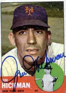 Jim 'Gentleman Jim' Hickman Autograph on a 1963 Topps Baseball Card (#107 | <a href='../baseball_cards/baseball_cards_oneset.php?s=1963top01' title='1963 Topps Baseball Card Checklist'>Checklist</a>)
