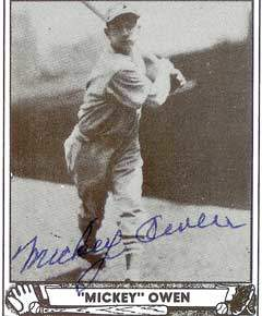 Mickey Owen Autograph on a 1940 Play Ball Reprint (#111 | <a href='../baseball_cards/baseball_cards_oneset.php?s=1940pla02' title='1940 Play Ball Reprint Baseball Card Checklist'>Checklist</a>)